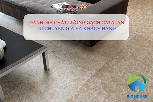 Đánh giá chất lượng gạch Catalan từ chuyên gia và khách hàng