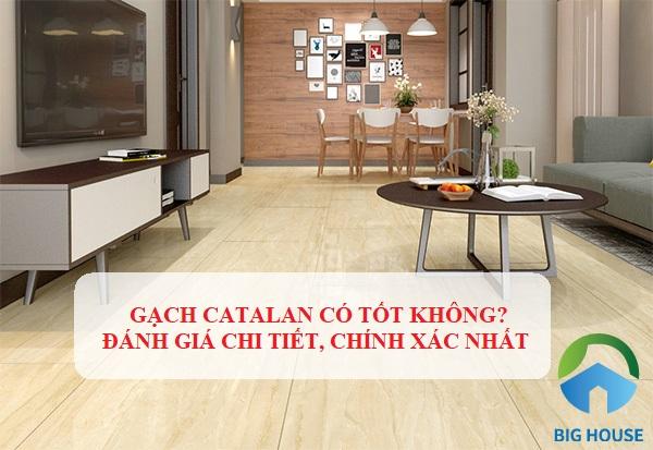 Gạch Catalan có tốt không? Showroom gạch nào uy tín nhất?