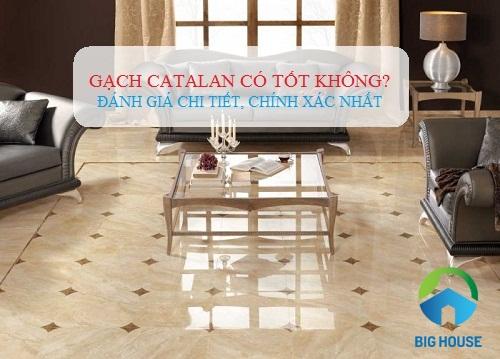 Gạch Catalan có tốt không? Showroom gạch nào tốt nhất hiện nay?