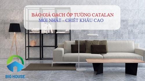 Update: Bảng giá gạch ốp tường Catalan Chiết Khấu Cao Nhất 2018