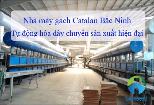 Nhà máy gạch Catalan Bắc Ninh: Địa chỉ, Quy mô, Sản phẩm sản xuất