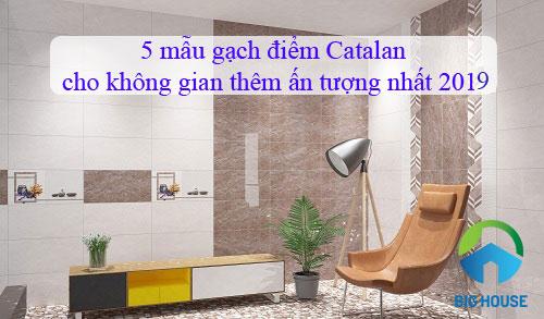5 Mẫu gạch điểm ốp tường Catalan đẹp cho phòng khách, nhà tắm,…