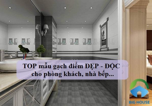 Top mẫu gạch điểm ĐẸP – ĐỘC cho phòng khách, nhà tắm,…