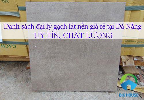 Top đại lý gạch lát nền giá rẻ tại Đà Nẵng UY TÍN, CHẤT LƯỢNG