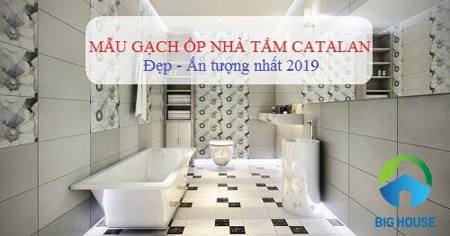TOP Mẫu gạch ốp tường nhà tắm Catalan ĐẸP kèm BÁO GIÁ chi tiết