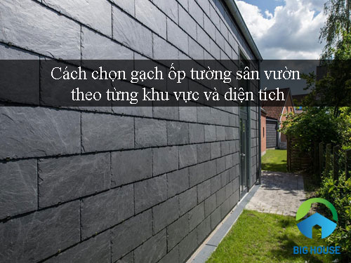 Những cách chọn gạch ốp tường sân vườn trước và sau nhà đẹp
