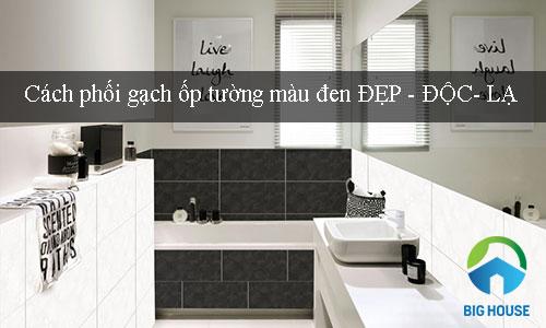 Phối màu gạch ốp tường màu đen ĐẸP – ĐỘC – LẠ cho các không gian