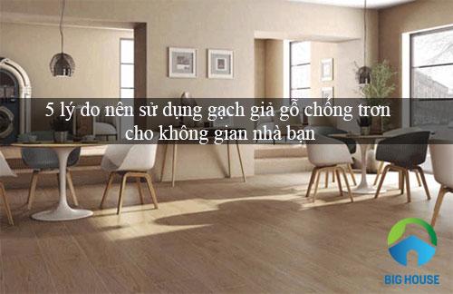 5 Lý do nên sử dụng gạch giả gỗ chống trơn cho không gian nhà bạn