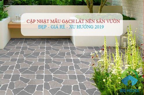 Update những mẫu gạch lát sân vườn đẹp – Theo xu hướng 2019