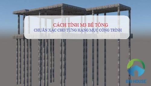 Cách tính mét khối bê tông CHUẨN cho từng hạng mục công trình